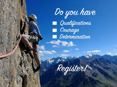 Do you have: • Qualifications • Courage • Success ... Register!